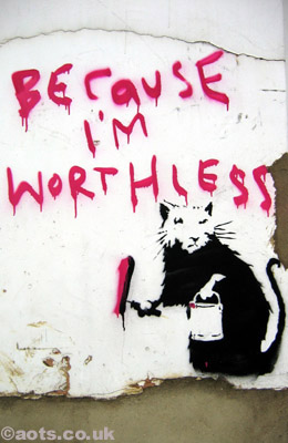 Banksy Rat Because I'm Worthless