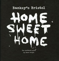 Banksy's Bristol - Home Sweet Home Book