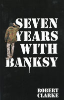 Seven Years With Banksy book
