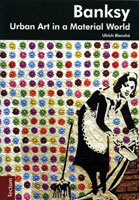 Banksy - Urban Art In a Material World book