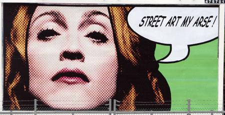 Jimmy Cauty Madonna 'street art my arse!' billboard
