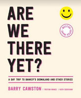 Are We There Yet - A Day Trip to Dismaland book