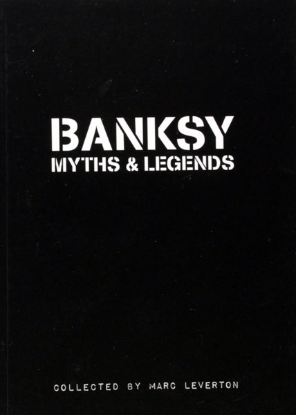 Banksy Myths and Legends Book